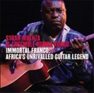 Immortal Franco. Africa's Unrivalled Guitar Legend - CD Audio di Syran Mbenza,Ensemble Rumba Kongo