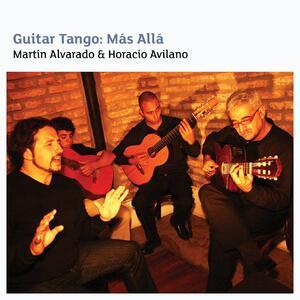 Guitar Tango. Mas Alla - CD Audio di Martin Alvarado,Horacio Avilano