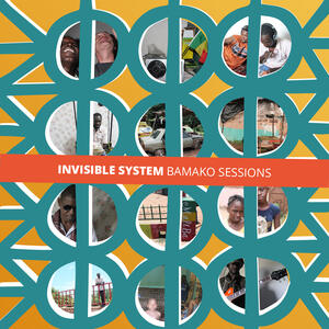 Bamako Sessions - CD Audio di Invisible System