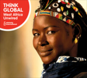 The Rough Guide to Think Global: West Africa Unwired - CD Audio
