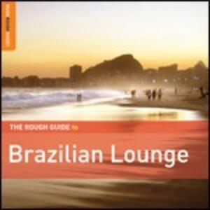 The Rough Guide to Brazilian Lounge - CD Audio