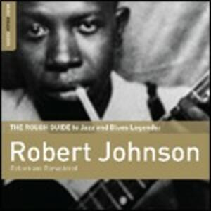 The Rough Guide to Jazz and Blues Legends. Robert Johnson - CD Audio di Robert Johnson