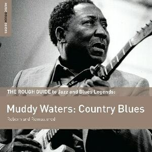 The Rough Guide to Jazz and Blues Legends. Muddy Waters: Country Blues - CD Audio di Muddy Waters