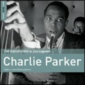 The Rough Guide to Jazz Legends - CD Audio di Charlie Parker