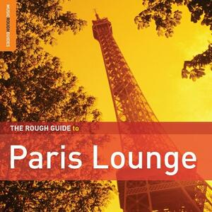 The Rough Guide to Paris Lounge - CD Audio
