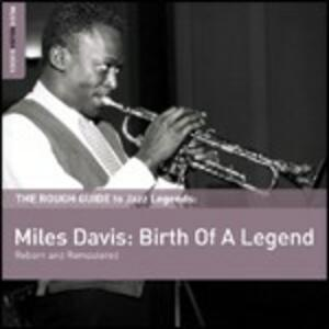 The Rough Guide to Jazz Legends. Miles Davis: Birth of a Legend - CD Audio di Miles Davis