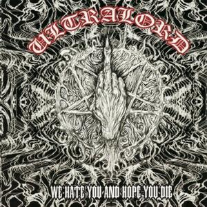 We Hate You and Hope You - CD Audio di Ultralord