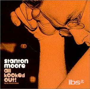 All Kooked Out - CD Audio di Stanton Moore