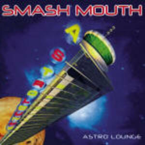Astro Lounge - CD Audio di Smash Mouth