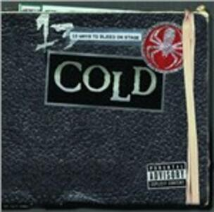 13 Ways to Bleed Onstage - CD Audio di Cold