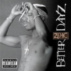 Better Dayz - CD Audio di 2Pac
