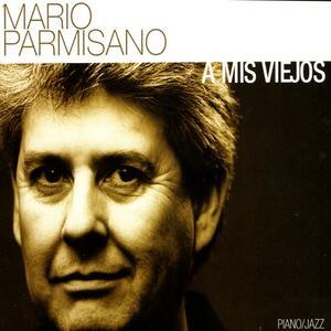 A Mis Viejos - SuperAudio CD di Mario Parmisano
