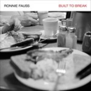 Built to Break - CD Audio di Ronnie Fauss