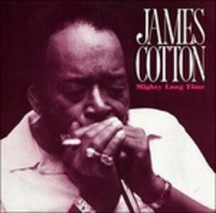 Mighty Long Time - CD Audio di James Cotton