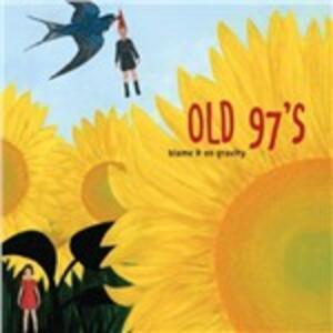 Blame it on Gravity - Vinile LP di Old 97's