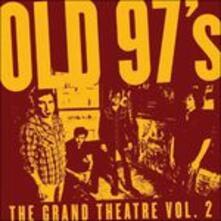 The Grand Theatre vol.2 - Vinile LP di Old 97's