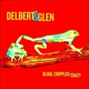 Blind Crippled and Crazy - Vinile LP di Delbert McClinton,Glen Clark