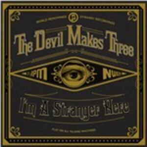 I'm a Stranger Here - Vinile LP di Devil Makes Three