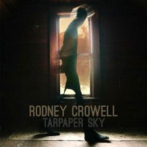 Tarpaper Sky - Vinile LP di Rodney Crowell