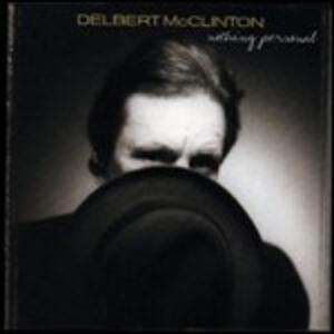 Nothing Personal - CD Audio di Delbert McClinton