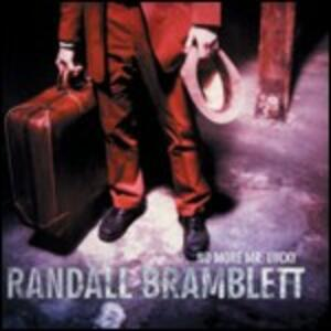 No More Mr. Lucky - CD Audio di Randall Bramblett