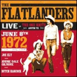Live '72 - CD Audio di Flatlanders