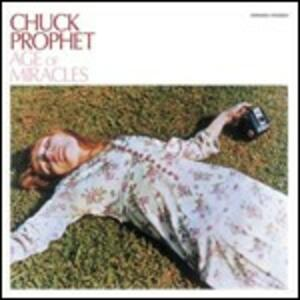 The Age of Miracles - CD Audio di Chuck Prophet