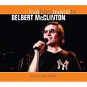 Live from Austin TX - CD Audio di Delbert McClinton