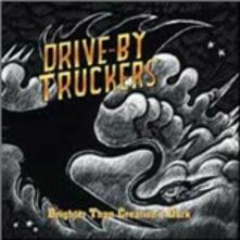 Brighter Creation's Dark - CD Audio di Drive by Truckers