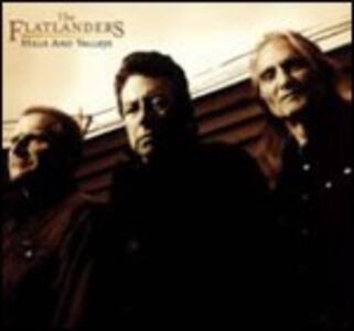 Hills and Valleys - CD Audio di Flatlanders