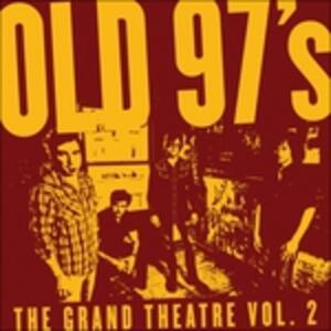 The Grand Theatre vol.2 - CD Audio di Old 97's