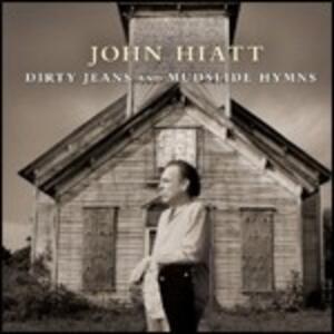Dirty Jeans and Mudslide Hymns - CD Audio + DVD di John Hiatt
