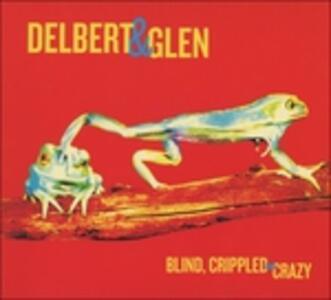 Blind, Crippled and Crazy - CD Audio di Delbert McClinton,Glen Clark