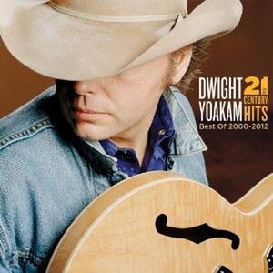 21st Century Hits - CD Audio di Dwight Yoakam