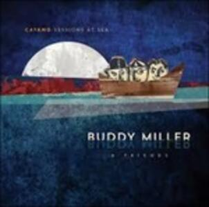 Cayamo Sessions at Sea - CD Audio di Buddy Miller