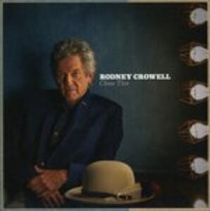 Close Ties - CD Audio di Rodney Crowell
