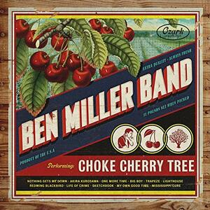 Choke Cherry Tree - CD Audio di Ben Miller Band