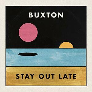 Stay Out Late - CD Audio di Buxton