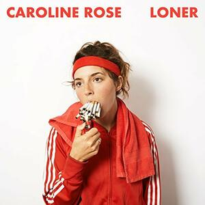 Loner - CD Audio di Caroline Rose