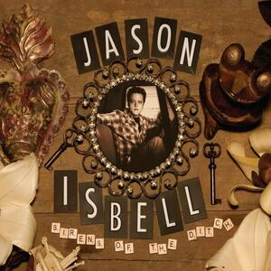 Sirens of the Ditch - CD Audio di Jason Isbell