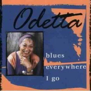 Blues Everywhere I Go - CD Audio di Odetta