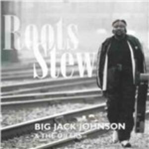 Roots Stew - CD Audio di Big Jack Johnson,Oilers