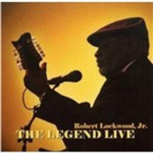 The Legend Live - CD Audio di Robert Lockwood