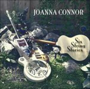 Six String Stories - CD Audio di Joanna Connor