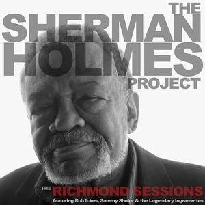 The Richmond Sessions - CD Audio di Sherman Holmes (Project)