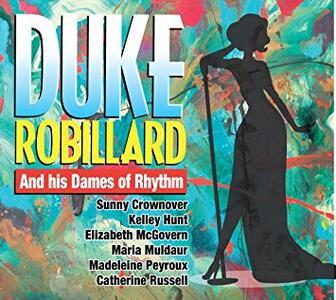 And His Dames of Rhythm - CD Audio di Duke Robillard