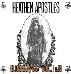 Bloodgrass vol.I, vol.II - CD Audio di Heathen Apostles