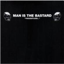 Thoughtless - CD Audio di Man Is the Bastard