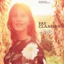 Close to You - CD Audio di Fay Claassen