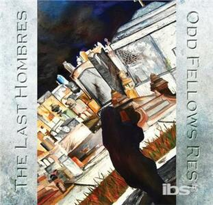 Odd Fellows Rest - CD Audio di Last Hombres